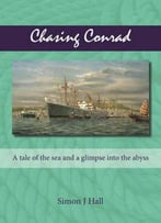Chasing Conrad: A Tale Of The Sea And A Glimpse Into The Abyss