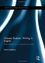 Chinese Students' Writing In English: Implications From A Corpus-Driven Study