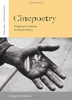 Cinepoetry: Imaginary Cinemas In French Poetry (Verbal Arts)