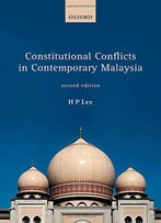 Constitutional Conflicts In Contemporary Malaysia, 2nd Edition