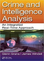 Crime And Intelligence Analysis: An Integrated Real-Time Approach