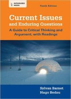 Current Issues And Enduring Questions: A Guide To Critical Thinking And Argument, With Readings, 10th Edition