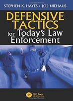 Defensive Tactics For Today'S Law Enforcement