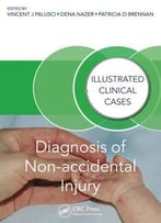 Diagnosis Of Non-Accidental Injury: Illustrated Clinical Cases, 3 Edition