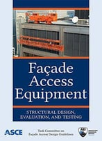Façade Access Equipment: Structural Design, Evaluation, And Testing