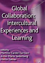 Global Collaboration: Intercultural Experiences And Learning