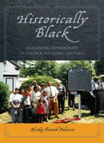 Historically Black: Imagining Community In A Black Historic District