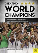 How To Train World Champions: The Secret Of German Soccer Education