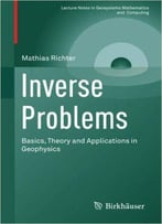 Inverse Problems: Basics, Theory And Applications In Geophysics