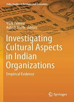 Investigating Cultural Aspects In Indian Organizations: Empirical Evidence