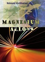 Magnesium Alloys Ed. By Mahmood Aliofkhazraei