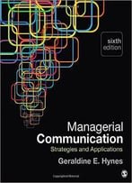 Managerial Communication: Strategies And Applications, 6th Edition