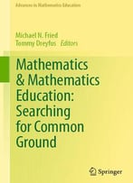 Mathematics & Mathematics Education: Searching For Common Ground