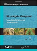Micro Irrigation Management: Technological Advances And Their Applications