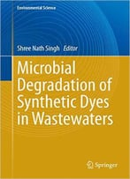 Microbial Degradation Of Synthetic Dyes In Wastewaters