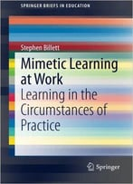 Mimetic Learning At Work: Learning In The Circumstances Of Practice