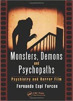 Monsters, Demons And Psychopaths: Psychiatry And Horror Film