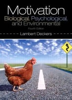 Motivation: Biological, Psychological, And Environmental, 4 Edition