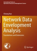 Network Data Envelopment Analysis: Foundations And Extensions