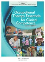 Occupational Therapy Essentials For Clinical Competence, 2nd Edition