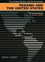 Panama And The United States: The End Of The Alliance (The United States And The Americas)