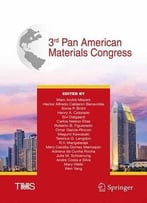 Proceedings Of The 3rd Pan American Materials Congress (The Minerals, Metals & Materials Series)