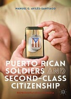 Puerto Rican Soldiers And Second-Class Citizenship: Representations In Media