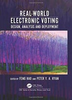Real-World Electronic Voting: Design, Analysis And Deployment