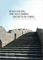 Rebalancing And Sustaining Growth In China