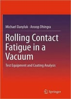 Rolling Contact Fatigue In A Vacuum: Test Equipment And Coating Analysis