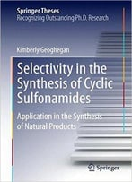 Selectivity In The Synthesis Of Cyclic Sulfonamides: Application In The Synthesis Of Natural Products