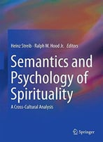 Semantics And Psychology Of Spirituality: A Cross-Cultural Analysis