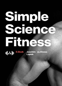 Simple Science Fitness: The E-book