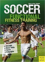 Soccer: Functional Fitness Training: Strength | Motor Skills | Speed | Endurance