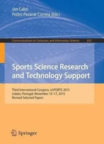 Sports Science Research And Technology Support: Third International Congress, Icsports 2015, Lisbon