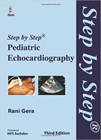Step By Step Pediatric Echocardiography, 3 Edition