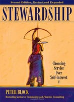 Stewardship: Choosing Service Over Self-Interest, Second Edition