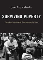 Surviving Poverty: Creating Sustainable Ties Among The Poor