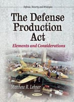 The Defense Production Act: Elements And Considerations