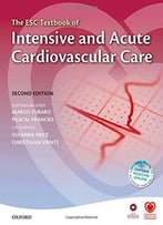 The Esc Textbook Of Intensive And Acute Cardiovascular Care, 2 Edition