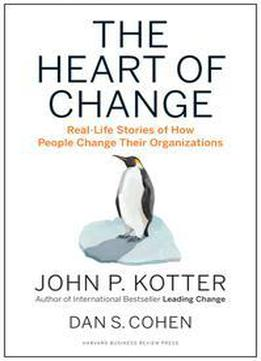"review of the heart of change john kotter and ivancevich In light of this, the authors of ""the heart of change"", john kotter and david cohen (2002) and ""organizational behavior and management"" textbook by ivancevich, konopaske, and matteson, (2011) authored respective books on implementing effective change in."