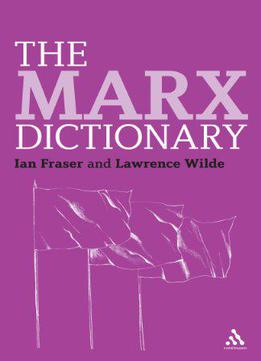 The Marx Dictionary (bloomsbury Philosophy Dictionaries)