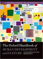 The Oxford Handbook Of Human Development And Culture: An Interdisciplinary Perspective