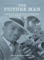 The Picture Man: From The Collection Of Bay Area Photographer E. F. Joseph (Images Of America)