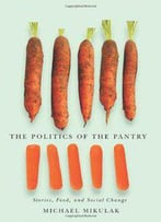 The Politics Of The Pantry: Stories, Food, And Social Change