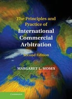 The Principles And Practice Of International Commercial Arbitratio