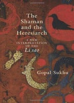 The Shaman And The Heresiarch: A New Interpretation Of The Li Sao