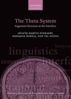 The Theta System: Argument Structure At The Interface