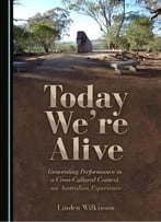 Today We're Alive: Generating Performance In A Cross-Cultural Context, An Australian Experience