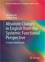 Absolute Clauses In English From The Systemic Functional Perspective: A Corpus-Based Study